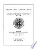 National Art Education Association Golden Anniversary Convention, 1947-1997