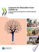 Lessons for Education from COVID 19 A Policy Maker   s Handbook for More Resilient Systems