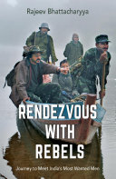 Rendezvous with Rebels: Journey to Meet India's Most Wanted Men Pdf/ePub eBook