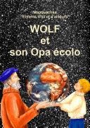 WOLF et son Opa écolo