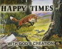 Happy Times With God S Creation