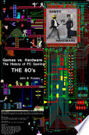 """Games vs. Hardware. The History of PC video games: The 80's"" by Bogdan Ion Purcaru, Anemona Andrei, Rica Radu Gabriel"