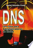 DNS - Um Guia para Administradores de Redes