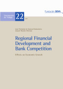 Regional Financial Development and Bank Competition. Effects on Economic Growth