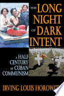 The Long Night of Dark Intent