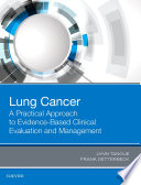 Lung Cancer  A Practical Approach to Evidence Based Clinical Evaluation and Management