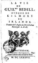 La vie de Guilme Bedell, eveque de Kilmore en Irlande