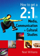 How to Get a 2 1 in Media  Communication and Cultural Studies