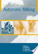 """""""Automatic milking, a better understanding"""" by A. Meijering, H. Hogeveen, C.J.A.M. de Koning"""