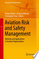 Aviation Risk and Safety Management  : Methods and Applications in Aviation Organizations