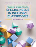 """Teaching Students With Special Needs in Inclusive Classrooms"" by Diane P. Bryant, Brian R. Bryant, Deborah D. Smith"