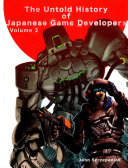 The Untold History of Japanese Game Developers Volume 2