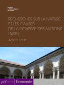 Pdf Recherches sur la nature et les causes de la richesse des nations. Livre I Telecharger