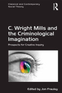 C  Wright Mills and the Criminological Imagination