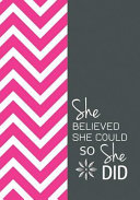She Believed She Could So She Did - a Journal of Sophistication (Design 2)