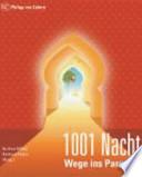 1001 Nacht  : Wege ins Paradies