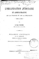 De l'organisation judiciaire et administrative de la France et de la Belgique 1814 à 1875