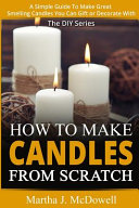 How to Make Candles from Scratch