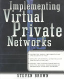 Implementing Virtual Private Networks