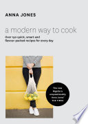 A Modern Way to Cook  Over 150 quick  smart and flavour packed recipes for every day Book PDF