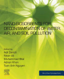 Nano biosorbents for Decontamination of Water  Air  and Soil Pollution