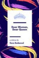 Dear Woman Dear Queen