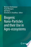 Biogenic Nano-Particles and their Use in Agro-ecosystems