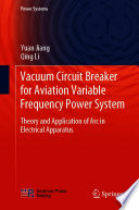 Vacuum Circuit Breaker for Aviation Variable Frequency Power System Book