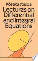 Lectures on Differential and Integral Equations