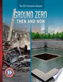 Ground Zero: Then and Now