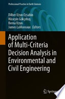 Application of Multi-Criteria Decision Analysis in Environmental and Civil Engineering