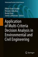 Application of Multi Criteria Decision Analysis in Environmental and Civil Engineering
