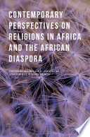 Contemporary Perspectives on Religions in Africa and the African Diaspora