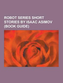 Robot Series Short Stories By Isaac Asimov