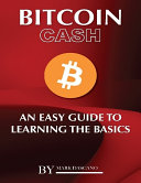 Bitcoin Cash  An Easy Guide to Learning the Basics