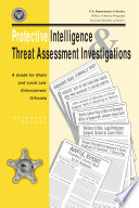 Protective intelligence and threat assessment investigations   a guide for state and local law enforcement officials