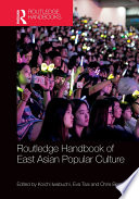 Routledge Handbook Of East Asian Popular Culture