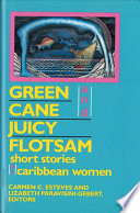 Green Cane and Juicy Flotsam