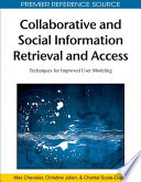 Collaborative and Social Information Retrieval and Access  Techniques for Improved User Modeling Book