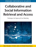 Collaborative and Social Information Retrieval and Access  Techniques for Improved User Modeling