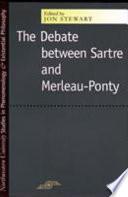The Debate Between Sartre and Merleau Ponty