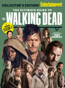 ENTERTAINMENT WEEKLY The Ultimate Guide to The Walking Dead