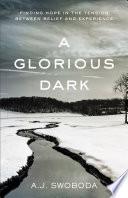 A Glorious Dark