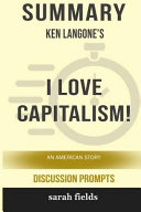 Summary: Ken Langone's I Love Capitalism!: An American Story (Discussion Prompts)