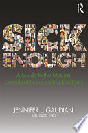 """""""Sick Enough: A Guide to the Medical Complications of Eating Disorders"""" by Jennifer L. Gaudiani"""