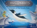 The Hugonauts   Animals of the South Pole