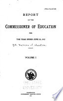 Report of the Commissioner of Education Made to the Secretary of the Interior for the Year     with Accompanying Papers Book