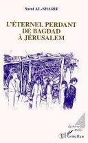 L'éternel perdant de Bagdad à Jérusalem
