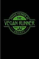 Proud Member Of The Vegan Runner Society Vegan Athlete