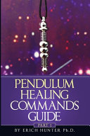 Pendulum Healing Commands Guide